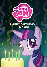 My Little Pony: Happy Birthday to You!